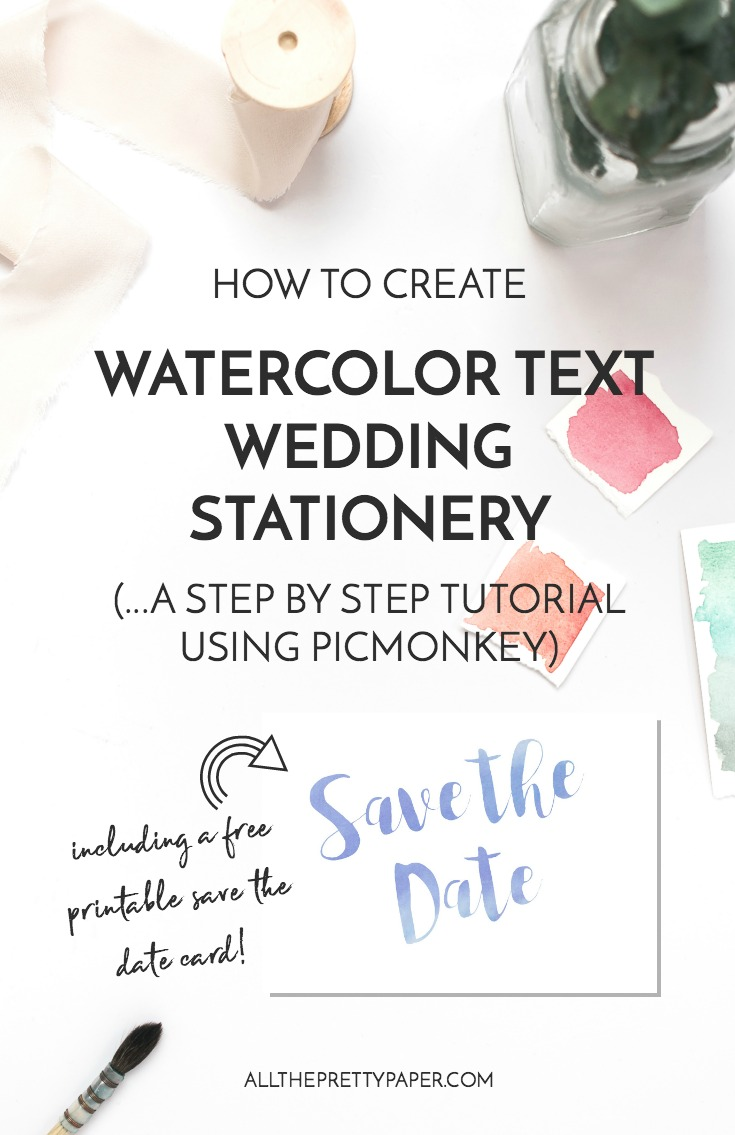 How to create watercolor text wedding stationery using Picmonkey