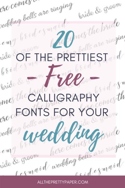 20 Best Free Calligraphy Fonts for Drop Dead Gorgeous Wedding Stationery