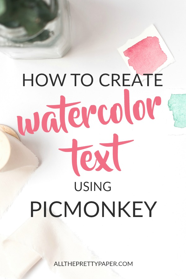 how to create watercolor text using Picmonkey